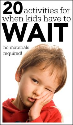 20 Activities for when kids have to wait!  Have you ever gotten stuck somewhere with your kids and did not have anything on you to keep them occupied?  PIN THIS LIST FOR NEXT TIME...no materials are needed!