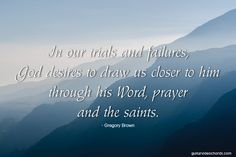 In out trials and failures, God desiers to draw us closer to Him through His Word, prayer and the Saints. Encouraging Images, Contemporary Christian Music, Finding God, Quotes About God, Guitar Lessons, Bible Scriptures, Trials, Closer, Saints