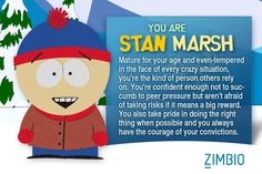 Which South Park Character Are You? I got Stan!
