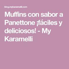 Muffins con sabor a Panettone ¡fáciles y deliciosos! - My Karamelli