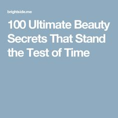 100 Ultimate Beauty Secrets That Stand the Test ofTime