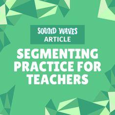 Sound Waves - Segmenting practice (for teachers) Synthetic Phonics, Grammar Humor, Phonemic Awareness, New Teachers, Word Out, Sound Waves, Spoken Word, Teaching Tips, Professional Development