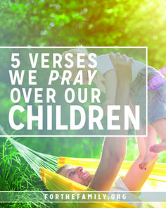 The practice of prayer takes time. If you are trying to make prayer over your children a consistent habit, one of the best places to start is by praying the Word of God over them. Here are five verses that you can use to start shaping their lives for eternity.