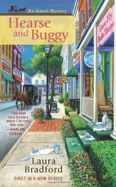 Hearse and Buggy (An Amish Mystery) by Laura Bradford, http://www.amazon.com/dp/0425251314/ref=cm_sw_r_pi_dp_lIkcrb0AM099F