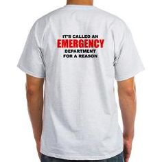 Emergency Department For a Re Light T-Shirt > Its Called an EMERGENCY Department For a Reason > FullArrest
