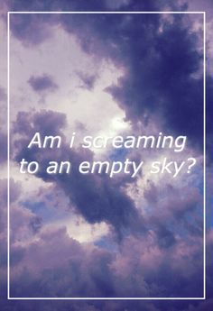 Empty sky? No way that's me, 'cause one half of my heart is free. Empty sky? No way that's me 'cause the other half of my heart's asleep.
