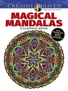 Creative Haven Magical Mandalas Coloring Book: By the Illustrator of the Mystical Mandala Coloring Book (Adult Coloring)