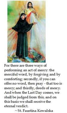 Faustina Kowalska on Mercy Catholic Quotes, Catholic Prayers, Catholic Saints, Religious Quotes, Roman Catholic, Patron Saints, St Faustina Kowalska, Divine Mercy Chaplet, Learning To Pray