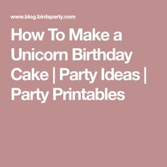 How To Make a Unicorn Birthday Cake | Party Ideas | Party Printables