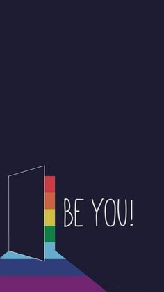 Be you phone wallpaper Background - Wonderful Wallpapers! Frases Lgbt, Lgbt Quotes, Gay Pride, Gay Aesthetic, Rainbow Wallpaper, Rainbow Aesthetic, Gay Art, Phone Backgrounds, Cute Wallpapers