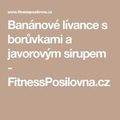 Banánové lívance s borůvkami a javorovým sirupem - FitnessPosilovna.cz