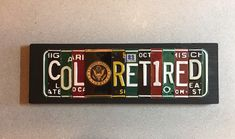Chief Warrant Officer Retired Sign-license plate signs--military signs--Vet Retiree gifts--gifts for veterans--Army Retirement Army Retirement, Retirement Gifts, Wedding Date Sign, Wedding Signs, Ten Year Anniversary Gift, Military Signs, License Plate Art, Warrant Officer, Rustic Cross