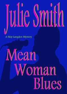 Mean Woman Blues: An Action-Packed New Orleans Thriller by Julie Smith and all the Skip Langdon Mystery Series.