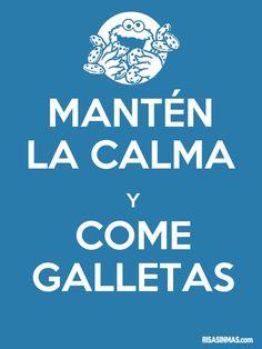 Mantén la calma y come galletas. #spanishlessonsfunny