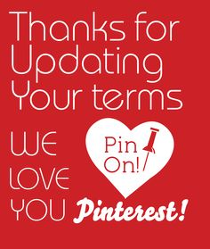 Let the Complaints Stop Here. Thank You Pinterest for Listening to the Community. WE LOVE YOU! Review New Proposed Pinterest Terms Here. www.pinterest.com/about/terms These Terms Will be Effective April 6, 2012. *New Features Also Coming Including a Pinterest API and Private Pinboards. Awesome News for the Community! Leave Your Comments Below!