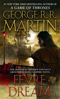 Fevre Dream by George R. R. Martin (January 2013 Fantasy Book Club Read)