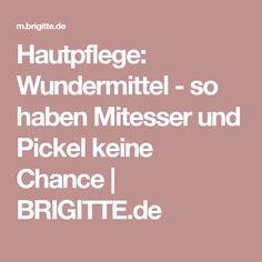 Hautpflege: Wundermittel - so haben Mitesser und Pickel keine Chance | BRIGITTE.de