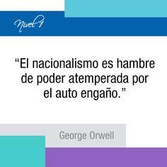 """""""El nacionalismo es hambre de poder atemperada por el auto engaño."""" #GeorgeOrwell #1984 #frases #citas #quotes"""