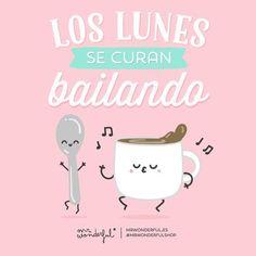 ¡Buenos días! Los lunes se curan... ¡bailando! #FelizLunes #disfrutadelavida via @mrwonderful