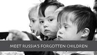 Russia's Forgotten Children