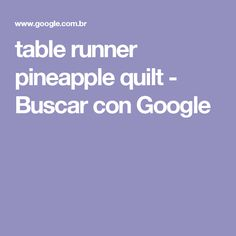 table runner pineapple quilt - Buscar con Google
