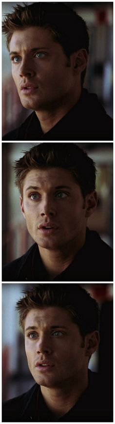 And here we see an example of Dean Winchester, the male model with fanfiction green eyes. Oh my WORD WHY IS JENSON SO DAGGONE GORGEOUS