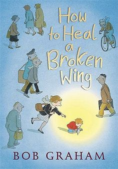 Booktopia has How to Heal a Broken Wing by Bob Graham. Buy a discounted Hardcover of How to Heal a Broken Wing online from Australia's leading online bookstore. I Love Books, Great Books, Books To Read, My Books, Library Books, Library Themes, Story Books, Library Ideas, Mentor Texts
