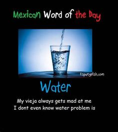Mexican word of the day ~ Water