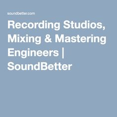 Recording Studios, Mixing & Mastering Engineers | SoundBetter