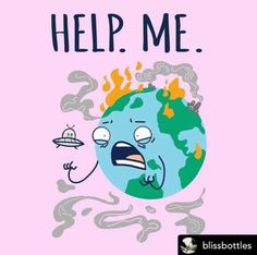 At This point, it seems like our planet is only going to get help via an outside source. We need you, aliens! Please rescue us from ourselves and save our earth! Save Planet Earth, Save Our Earth, Save The Planet, Save Earth Posters, Save Earth Drawing, Earth Drawings, Save Mother Earth, Save Environment, Physical Environment