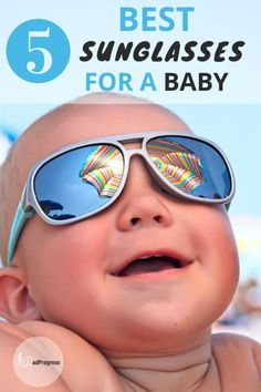 bc0d199f3d3d Best Baby Sunglasses For This Summer  Quick Guide With 5 Suggestions