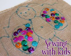 Burlap, shiny buttons,and embroidery thread. Such a cute project for a beginner.