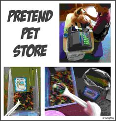 Growing Play: Playing Pretend Pet Store