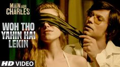 Woh Tho Yahin Hai Lekin VIDEO Song   Main Aur Charles   Randeep Hooda   ...