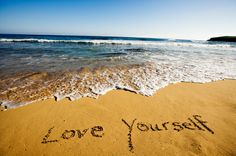 Love yourself..........