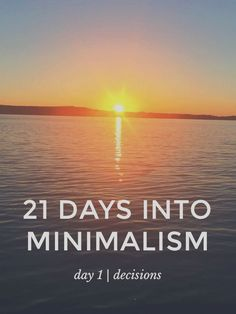 Tiny Painter: 21 Days Into Minimalism: Day 1 | Decisions