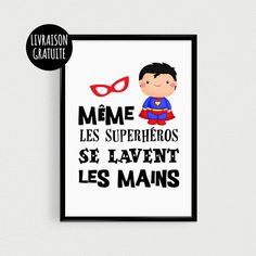 """POSTER Super Héros """"Même les superhéros se lavent les mains"""" Affiche de citation avec illustration d'un super-héros avec cape rouge. Cadeau idéal pour un enfant, à disposer - 18132600"""