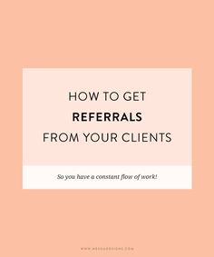 How to get referrals from clients and friends nesha designs freelance entrepreneur business Business Advice, Business Entrepreneur, Business Marketing, Online Marketing, Online Business, Business School, Successful Business, Business Education, Media Marketing