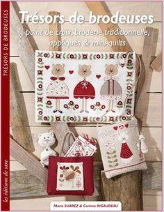 Trésors de Brodeuses. Point de croix, broderie traditionelle, appliqués & miniquilts. En www.lacasinaroja.com