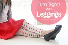 Turn Tights Into Leggings: extend the life of those cute tights! www.makeit-loveit.com