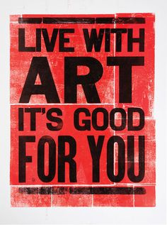 """Live with Art, It's Good for You"""