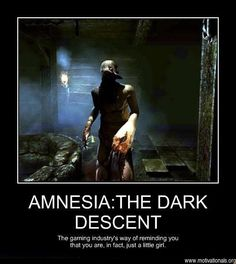 amnesia demotivational posters | Demotivational posters amnesia:the dark descent 23154