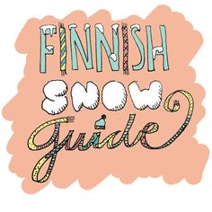 OH! MY CAKE: Finnish snow guide