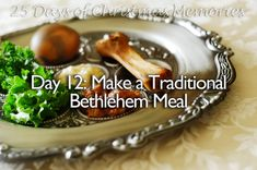 Dec. 12: Make a traditional Bethlehem meal (25 days of Christmas memories for your family)