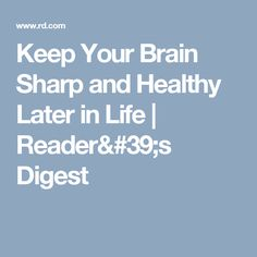 Keep Your Brain Sharp and Healthy Later in Life | Reader's Digest