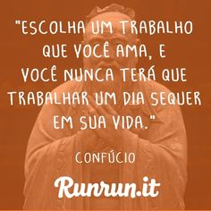 Frases de trabalho - Confúcio - Runrun.it Blog