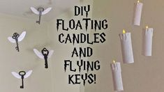 DIY Harry Potter Floating Candles and Flying Keys, Room.Party decor. Floating candles: Paper towel roll(s) or toilet paper roll(s) White acrylic paint Brush Hot glue gun (and glue stick) Paper Tea Light candles String (preferably fishing string) Velcro