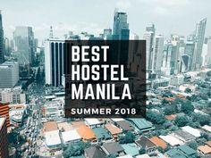 10 Best Hostels in Manila for Backpackers (SUMMER 2018) https://t.co/3QXHnOHamg https://t.co/kgb18JioWG