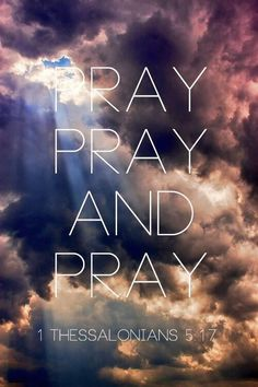 "worshipgifs: """" Rejoice always, pray continually, give thanks in all circumstances; for this is God's will for you in Christ Jesus. Prayer Quotes, Bible Verses Quotes, Bible Scriptures, Faith Quotes, Religious Quotes, Spiritual Quotes, Wiccan Quotes, 1 Thessalonians 5 17, Pray Continually"