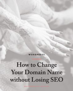 How to Change Your Domain Name without Losing SEO, wordpress tips, blog tutorial, seo advice